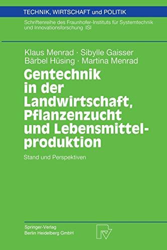Gentechnik in Der Landwirtschaft, Pflanzenzucht Und Lebensmittelproduktion: Stand Und Perspektiven:...
