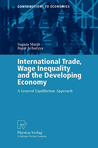 9783790800319: International Trade, Wage Inequality and the Developing Economy: A General Equilibrium Approach (Contributions to Economics)
