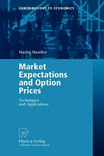 9783790800494: Market Expectations and Option Prices: Techniques and Applications (Contributions to Economics)