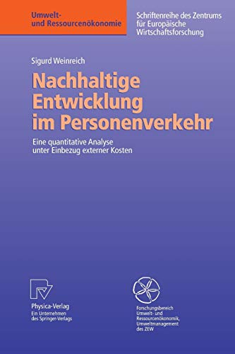 9783790801507: Nachhaltige Entwicklung im Personenverkehr: Eine quantitative Analyse unter Einbezug externer Kosten (Umwelt- und Ressourcenökonomie) (German Edition)