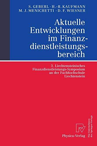 9783790801927: Aktuelle Entwicklungen im Finanzdienstleistungsbereich: 3. Liechtensteinisches Finanzdienstleistungs-Symposium an der Fachhochschule Liechtenstein (German Edition)