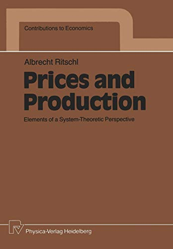 9783790804294: Prices and Production: Elements of a System-Theoretic Perspective (Contributions to Economics)
