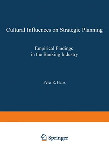 Cultural Influences on Strategic Planning: Empirical Findings in the Banking Industry: Peter Haiss
