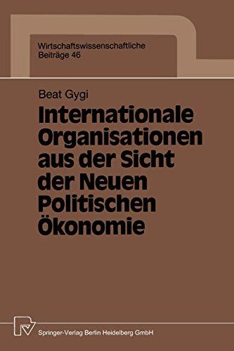 Internationale Organisationen Aus Der Sicht Der Neuen Politischen Okonomie: Beat Gygi