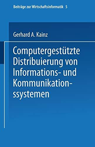 Computergestützte Distribuierung von Informations- und Kommunikationssystemen (Beiträge ...