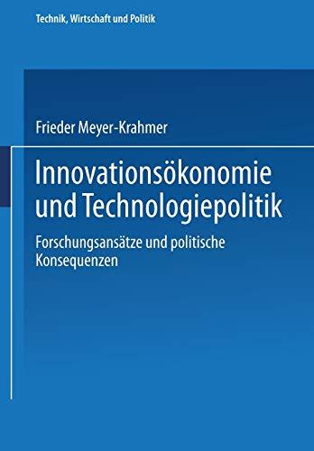 Innovationsokonomie Und Technologiepolitik: Forschungsansatze Und Politische Konsequenzen: ...