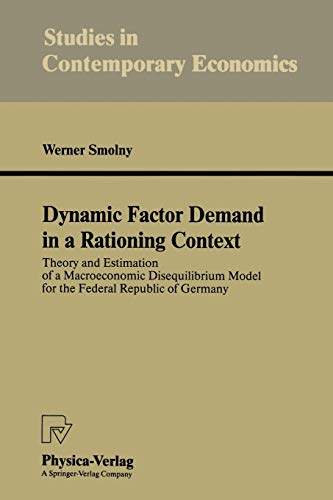 Dynamic Factor Demand in a Rationing Context: Smolny, Werner