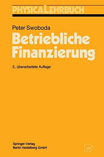9783790807646: Betriebliche Finanzierung (Physica-Lehrbuch)