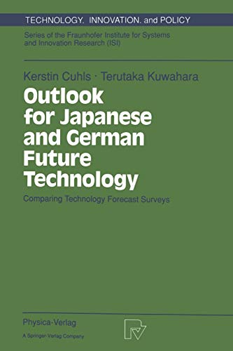 9783790808001: Outlook for Japanese and German Future Technology: Comparing Technology Forecast Surveys (Technology, Innovation and Policy (ISI))