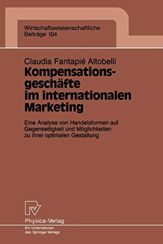 9783790808018: Kompensationsgeschäfte im internationalen Marketing: Eine Analyse von Handelsformen auf Gegenseitigkeit und Möglichkeiten zu ihrer optimalen ... Beiträge) (German Edition)