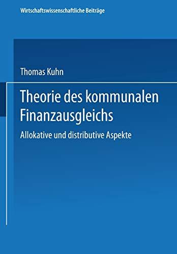 9783790808285: Theorie des kommunalen Finanzausgleichs: Allokative und distributive Aspekte (Wirtschaftswissenschaftliche Beiträge) (German Edition)