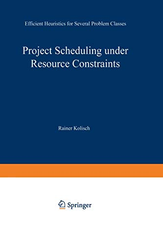 9783790808292: Project Scheduling under Resource Constraints: Efficient Heuristics for Several Problem Classes (Production and Logistics)