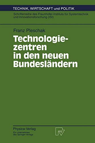Technologiezentren in Den Neuen Bundeslandern: Wissenschaftliche Analyse Und Begleitung Des ...