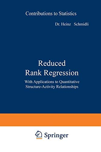 Reduced Rank Regression: With Applications to Quantitative Structure-Activity Relationships: Heinz ...