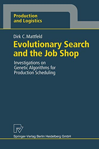 9783790809176: Evolutionary Search and the Job Shop: Investigations on Genetic Algorithms for Production Scheduling (Production and Logistics)