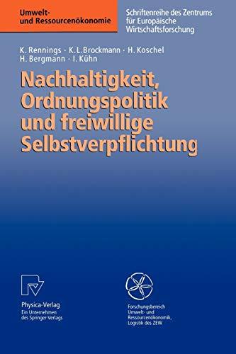 Nachhaltigkeit, Ordnungspolitik Und Freiwillige Selbstverpflichtung: Ordnungspolitische Grundregeln: Rennings, Klaus
