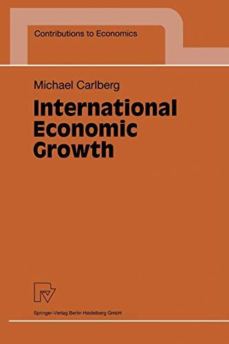 International Economic Growth (Contributions to Economics): Carlberg, Michael