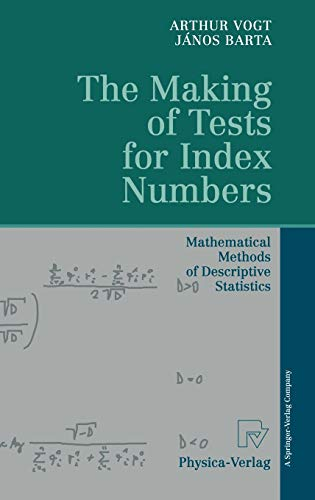 9783790810110: The Making of Tests for Index Numbers: Mathematical Methods of Descriptive Statistics
