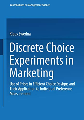 Discrete Choice Experiments in Marketing: Use of Priors in Efficient Choice Designs and Their ...