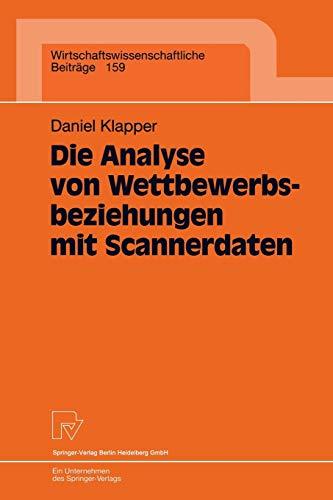 9783790810721: Die Analyse von Wettbewerbsbeziehungen mit Scannerdaten (Wirtschaftswissenschaftliche Beitr�ge)