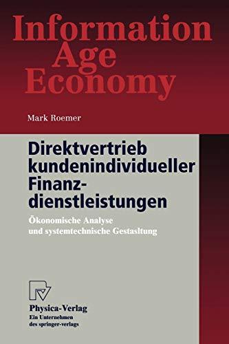 9783790811025: Direktvertrieb kundenindividueller Finanzdienstleistungen: Ökonomische Analyse und systemtechnische Gestaltung (Information Age Economy) (German Edition)