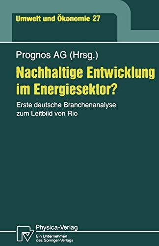9783790811384: Nachhaltige Entwicklung im Energiesektor?: Erste deutsche Branchenanalyse zum Leitbild von Rio (Umwelt und �konomie)