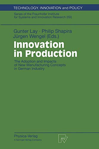 9783790811407: Innovation in Production: The Adoption and Impacts of New Manufacturing Concepts in German Industry (Technology, Innovation and Policy (ISI))
