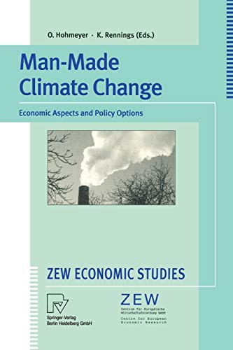 Man-Made Climate Change: Economic Aspects and Policy: Editor-Olav Hohmeyer; Editor-Klaus