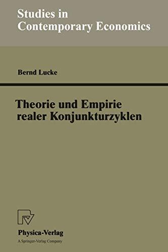 9783790811483: Theorie und Empirie realer Konjunkturzyklen (Studies in Contemporary Economics) (German Edition)