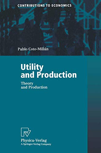 Utility and Production: Theory and Applications (Contributions: Coto-Millan, Pablo