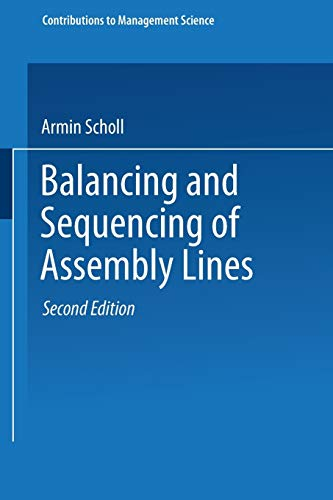 Balancing and Sequencing of Assembly Lines (Contributions to Management Science): Armin Scholl