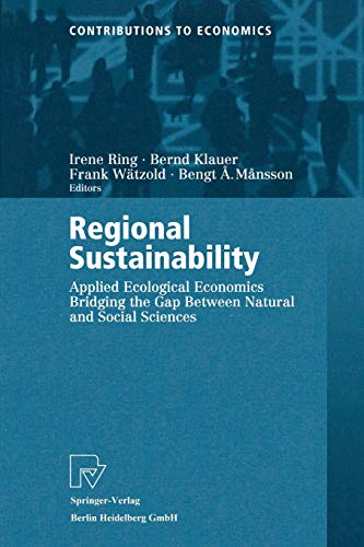 9783790812336: Regional Sustainability: Applied Ecological Economics Bridging the Gap Between Natural and Social Sciences (Contributions to Economics)