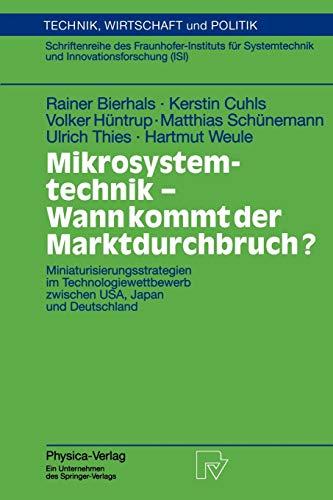 9783790812503: Mikrosystemtechnik - Wann Kommt der Marktdurchbruch?: Miniaturisierungsstrategien im Technologiewettbewerb Zwischen USA, Japan und Deutschland (Technik, Wirtschaft und Politik) (German Edition)