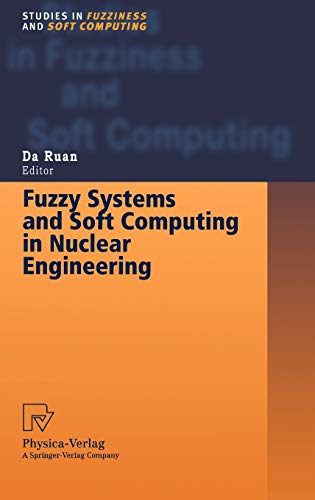 Fuzzy Systems and Soft Computing in Nuclear Engineering: D. Ruan