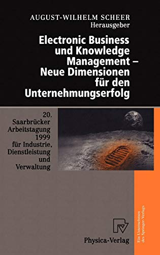 Electronic Business Und Knowledge Management Neue Dimensionen Fur Den Unternehmungserfolg: 20. ...