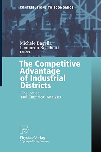 9783790812541: The Competitive Advantage of Industrial Districts: Theoretical and Empirical Analysis (Contributions to Economics)