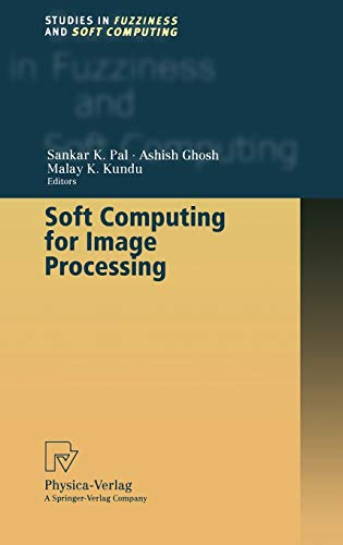 Soft Computing for Image Processing: Editor-Sankar K. Pal;