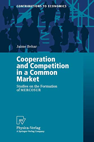 9783790812800: Cooperation and Competition in a Common Market: Studies on the Formation of MERCOSUR (Contributions to Economics)