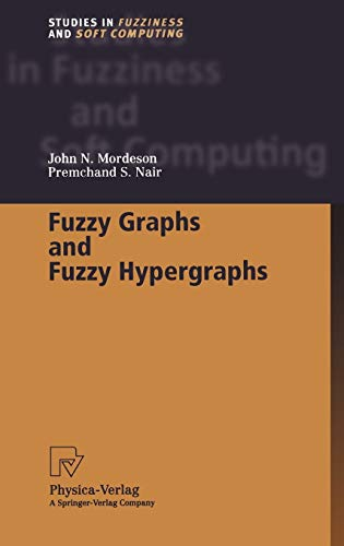 Fuzzy Graphs and Fuzzy Hypergraphs: John N. Mordeson