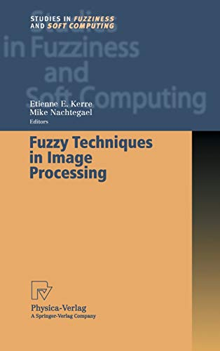 9783790813043: Fuzzy Techniques in Image Processing (Studies in Fuzziness and Soft Computing)