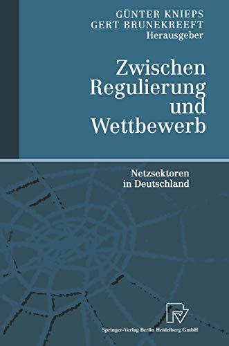 9783790813180: Zwischen Regulierung und Wettbewerb: Netzsektoren in Deutschland