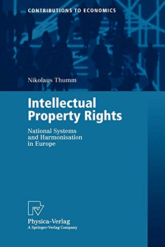 9783790813296: Intellectual Property Rights: National Systems and Harmonisation in Europe (Contributions to Economics)