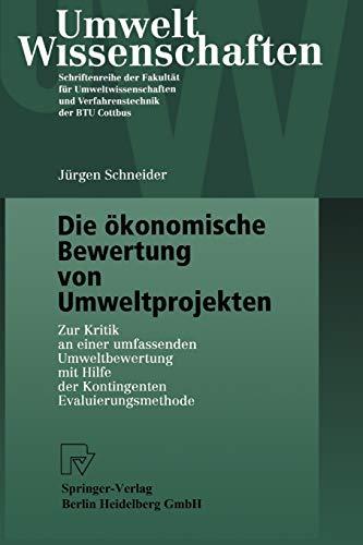 Die ökonomische Bewertung von Umweltprojekten: J�rgen Schneider