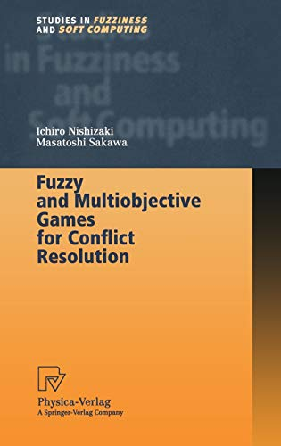 Fuzzy and Multiobjective Games for Conflict Resolution: Ichiro Nishizaki