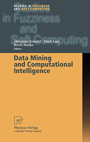 Data Mining and Computational Intelligence (Studies in: Abraham Kandel~Mark Last~Horst