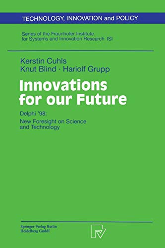 9783790814347: Innovations for our Future: Delphi '98: New Foresight on Science and Technology (Technology, Innovation and Policy (ISI))