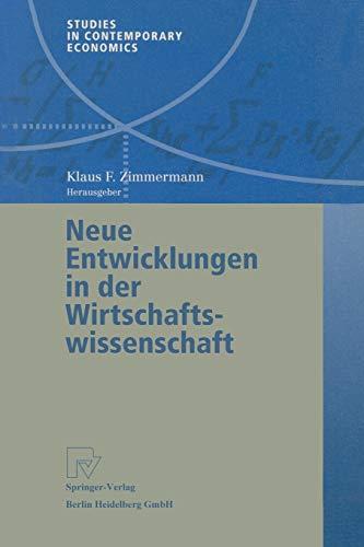 9783790814378: Neue Entwicklungen in der Wirtschaftswissenschaft (Studies in Contemporary Economics) (German Edition)