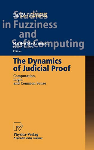 9783790814590: The Dynamics of Judicial Proof: Computation, Logic, and Common Sense (Studies in Fuzziness and Soft Computing)