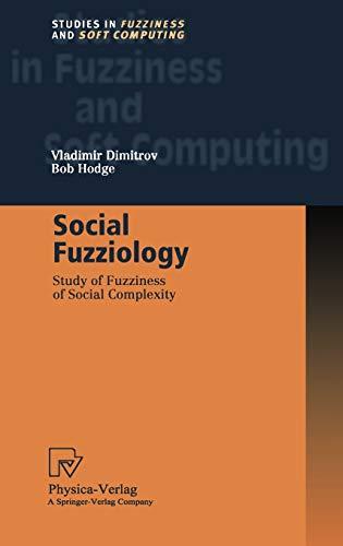 Social Fuzziology: Study of Fuzziness of Social Complexity (Hardback): Vladimir Dimitrov, Bob Hodge