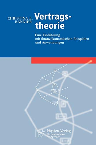 9783790815733: Vertragstheorie: Eine Einf�hrung mit finanz�konomischen Beispielen und Anwendungen: Eine Einfuhrung MIT Finanzokonomischen Beispielen Und Anwendungen (Physica-Lehrbuch)